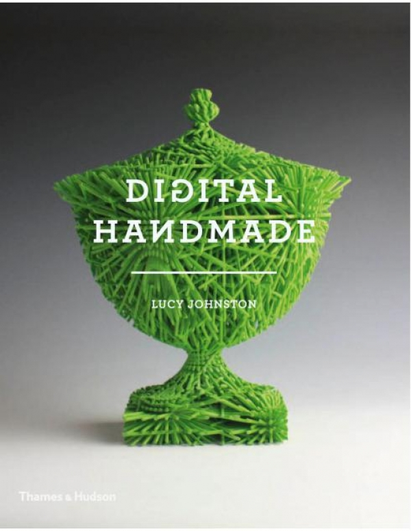 Digital Handmade. Craftsmanship in the New Industrial Revolution